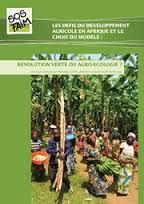 Les defis du developpement agricole en Afrique et le choix du modele : revolution verte ou agro-ecologie ?