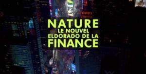 Projection – Nature : le nouvel Eldorado de la finance