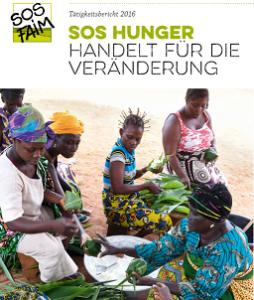 Tätigkeitsbericht 2016: SOS Hunger handelt für die Veränderung